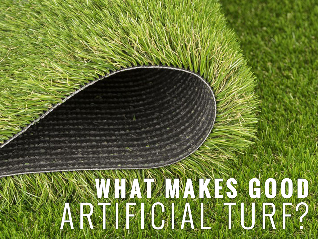 What makes good artificial turf?