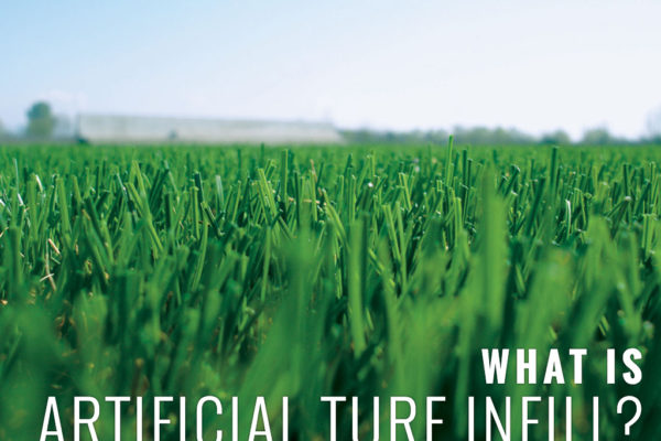WHAT IS ARTIFICIAL TURF INFILL?