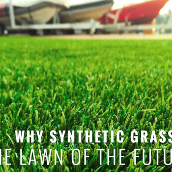 WHY SYNTHETIC GRASS IS THE LAWN OF THE FUTURE