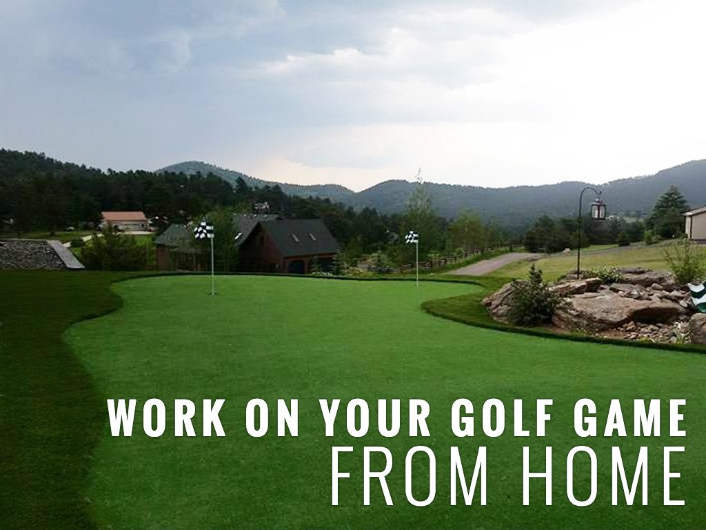 WORK ON YOUR GOLF GAME FROM HOME
