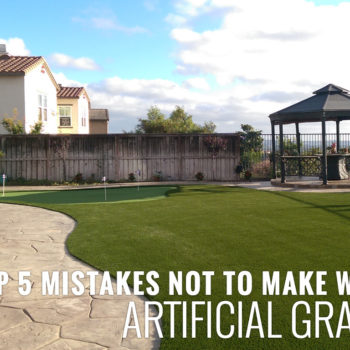 TOP 5 MISTAKES NOT TO MAKE WITH ARTIFICIAL GRASS